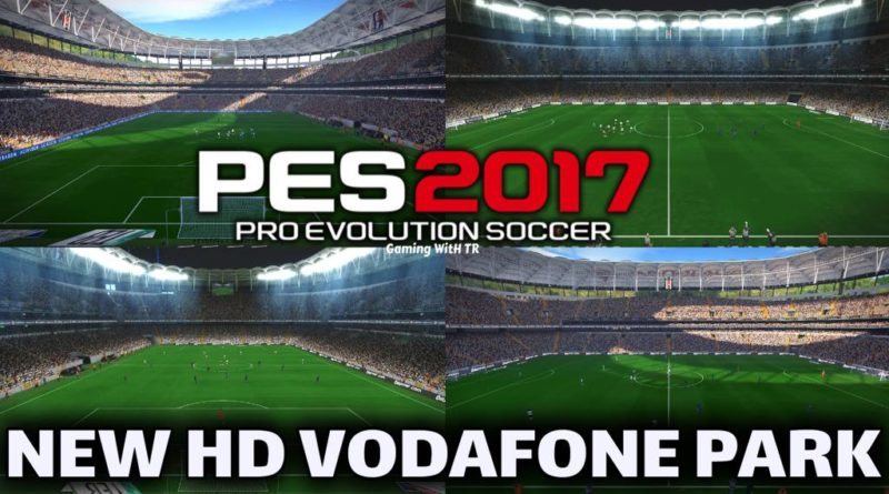 PES 2017 | NEW HD VODAFONE PARK | BESIKTAS HOME GROUND