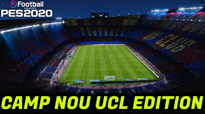 PES 2020 | NEW CAMP NOU STADIUM | CHAMPIONS LEAGUE EDITION | DOWNLOAD & INSTALL