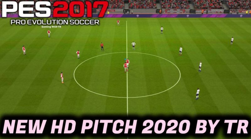 PES 2017   NEW HD PITCH 2020 BY TR   DOWNLOAD & INSTALL