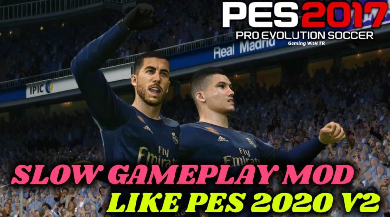 PES 2017 | SLOW GAMEPLAY MOD LIKE PES 2020 V2 | DOWNLOAD & INSTALL