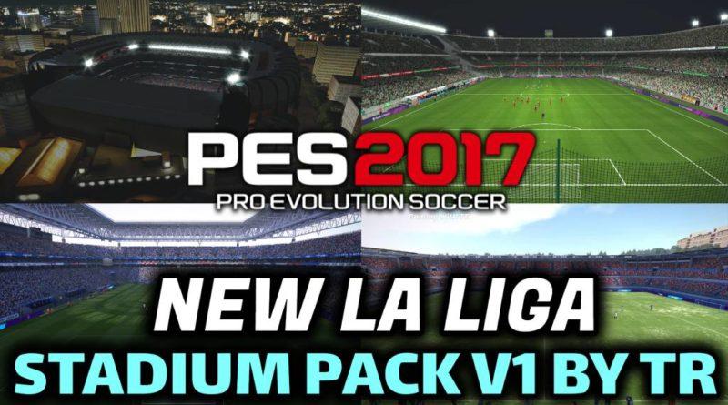 PES 2017 | NEW LA LIGA STADIUM PACK V1 BY TR | DOWNLOAD & INSTALL