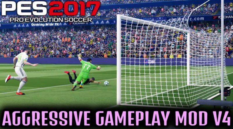 PES 2017 | AGGRESSIVE GAMEPLAY MOD V4 | DOWNLOAD & INSTALL