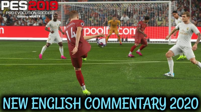 PES 2019 | NEW ENGLISH COMMENTARY 2020 & PLAYERS CALLNAMES V12 | DOWNLOAD & INSTALL
