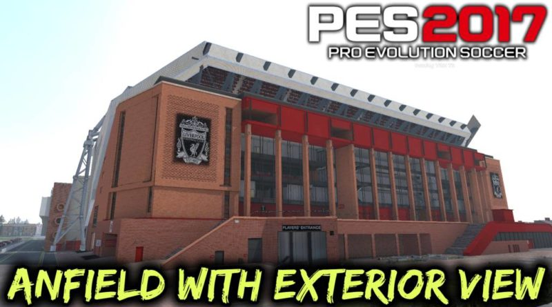 PES 2017 | ANFIELD ROAD 2020 WITH EXTERIOR VIEW | CPK VERSION | DOWNLOAD & INSTALL