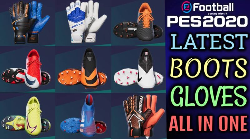 PES 2020 | LATEST BOOTS & GLOVES 2020 | ALL IN ONE V6 | DOWNLOAD & INSTALL