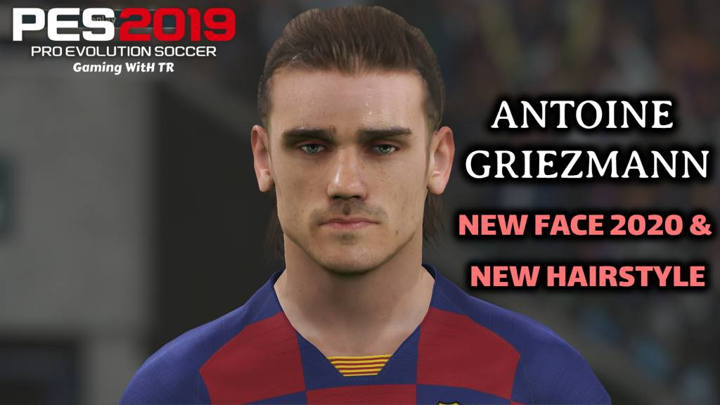 Pes 2019 Antoine Griezmann New Face 2020 New Hairstyle Pes 2019 Gaming With Tr