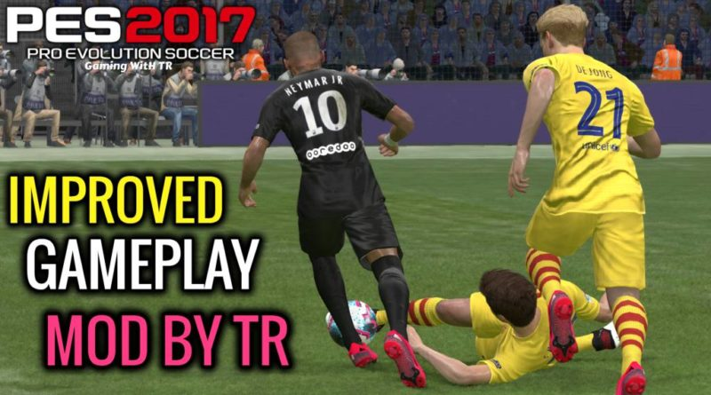 PES 2017 | NEW IMPROVED GAMEPLAY MOD BY TR | DOWNLOAD & INSTALL