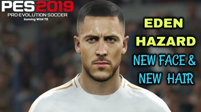 PES 2019 | EDEN HAZARD | NEW FACE & NEW HAIR | DOWNLOAD & INSTALL