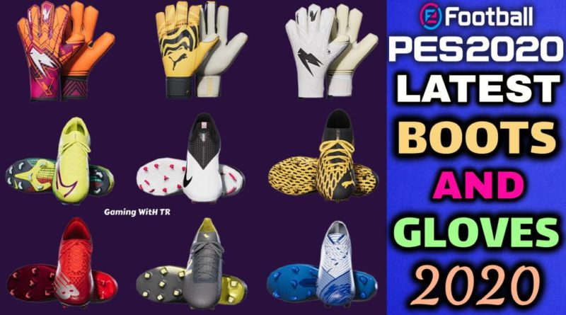 PES 2020   LATEST BOOTS & GLOVES 2020   ALL IN ONE   DOWNLOAD & INSTALL