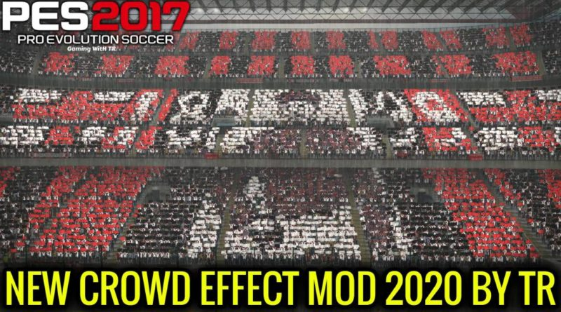 PES 2017 | NEW CROWD EFFECT MOD 2020 BY TR | FOR ALL STADIUMS | DOWNLOAD & INSTALL