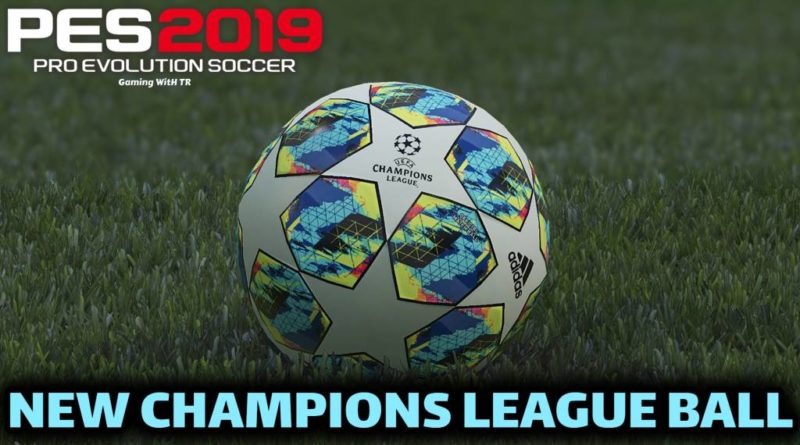 PES 2019 | NEW CHAMPIONS LEAGUE BALL 19/20 | DOWNLOAD & INSTALL