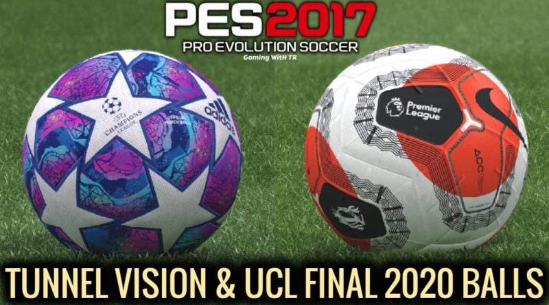 PES 2017   NEW FULLY TEXTURED BALLS   TUNNEL VISION 2020 & UCL FINAL 2020 BALLS   DOWNLOAD & INSTALL