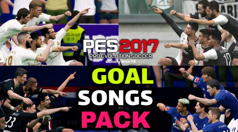 PES 2017 | GOAL SONGS PACK | CPK VERSION | ALL IN ONE | DOWNLOAD & INSTALL