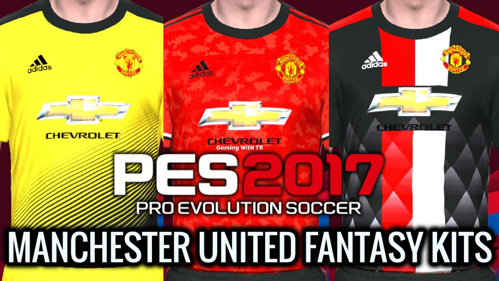 Pes 2017 Manchester United Fantasy Kits 2020 Gaming With Tr