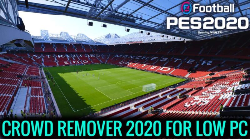 PES 2020 | NEW CROWD REMOVER 2020 | FOR LOW PC | NO LAG | DOWNLOAD & INSTALL