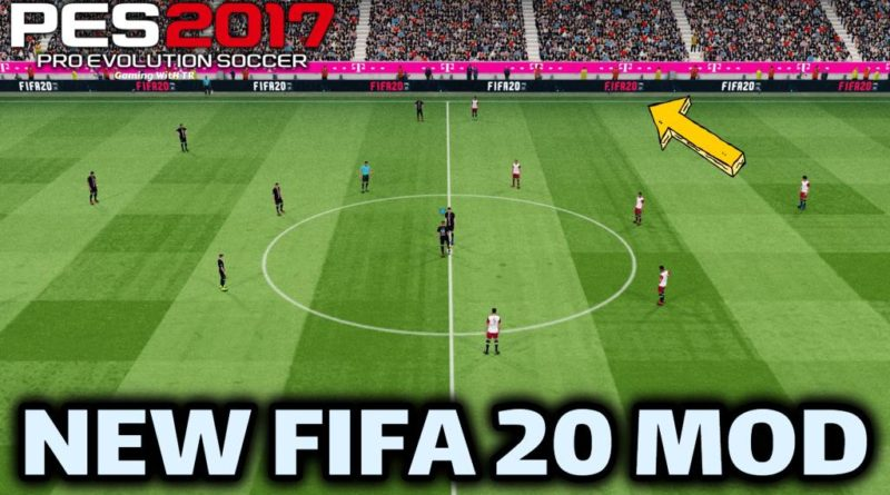 PES 2017   NEW FIFA 20 MOD   NEW PITCH   NEW ADBOARDS   MANY MORE   DOWNLOAD & INSTALL