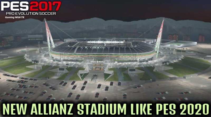 pes 2017 new allianz stadium like pes 2020 with new exterior 2020 gaming with tr new allianz stadium like pes 2020