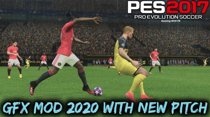 PES 2017 | GFX MOD 2020 WITH NEW PITCH | DOWNLOAD & INSTALL