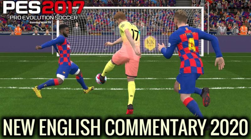 PES 2017 | NEW ENGLISH COMMENTARY 2020 & PLAYERS CALLNAMES V12 | DOWNLOAD & INSTALL