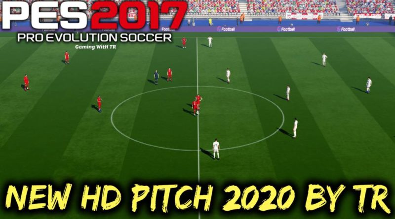 PES 2017 | NEW HD PITCH 2020 BY TR | DOWNLOAD & INSTALL