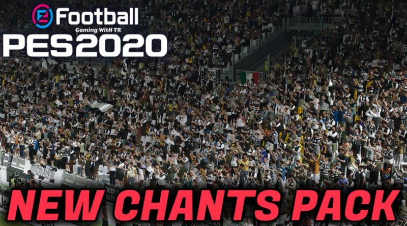 PES 2020 | NEW CHANTS PACK | ALL IN ONE | DOWNLOAD & INSTALL