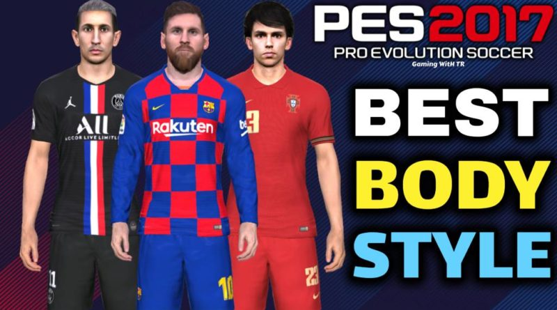 PES 2017 | NEW BEST BODY STYLE MOD WITH TEXTURES | DOWNLOAD & INSTALL