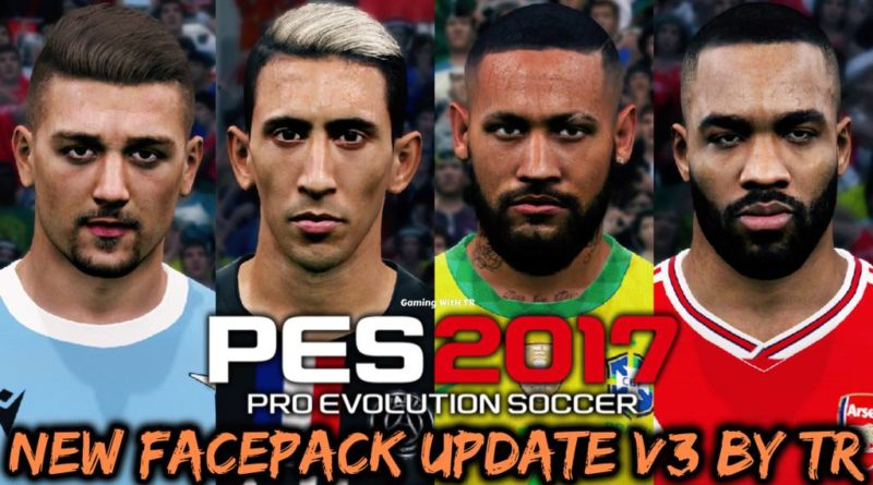 PES 2017 | NEW FACEPACK UPDATE V3 BY TR | DOWNLOAD & INSTALL
