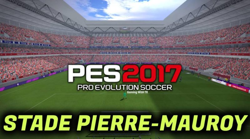 PES 2017   STADE PIERRE-MAUROY   LOSC LILLE HOME GROUND   DOWNLOAD & INSTALL