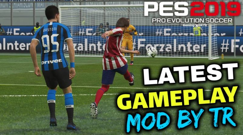 PES 2019 | LATEST GAMEPLAY MOD BY TR | DOWNLOAD & INSTALL