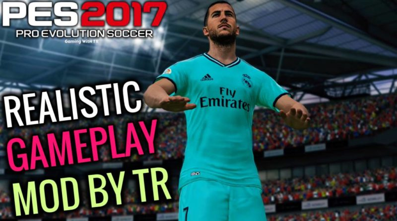 PES 2017 | REALISTIC GAMEPLAY MOD BY TR | DOWNLOAD & INSTALL
