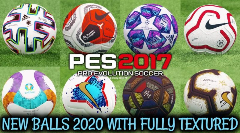 PES 2017 | NEW BALLS 2020 WITH FULLY TEXTURED | DOWNLOAD & INSTALL