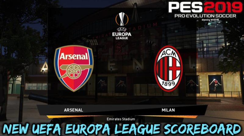 PES 2019 | NEW UEFA EUROPA LEAGUE SCOREBOARD | CPK VERSION | DOWNLOAD & INSTALL