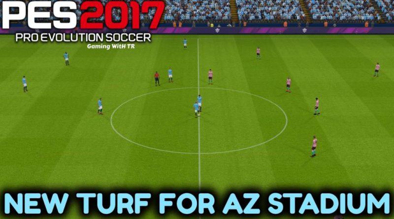 PES 2017 | NEW TURF FOR AZ STADIUM | DOWNLOAD & INSTALL