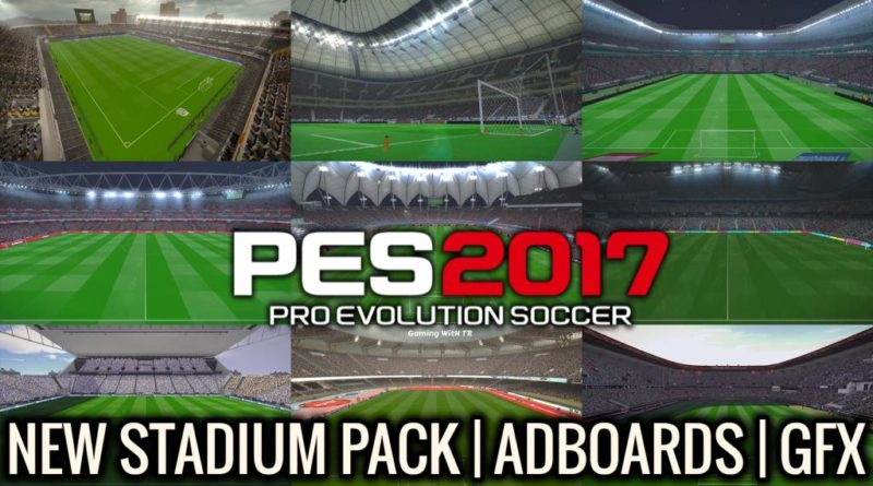 PES 2017 | NEW STADIUM PACK | NEW ADBOARDS | NEW GFX | DOWNLOAD & INSTALL