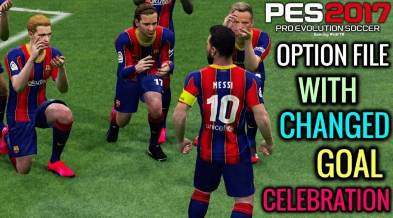 PES 2017   NEW OPTION FILE WITH CHANGED GOAL CELEBRATION   PROFESSIONALS PATCH   DOWNLOAD & INSTALL