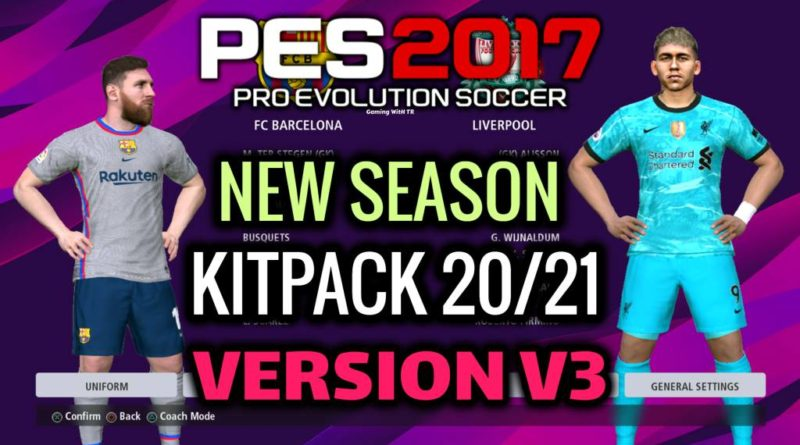 PES 2017 | NEW SEASON KITPACK 2020/2021 | UNOFFICIAL V3 | DOWNLOAD & INSTALL