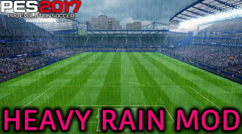 PES 2017 | HEAVY RAIN MOD | DOWNLOAD & INSTALL