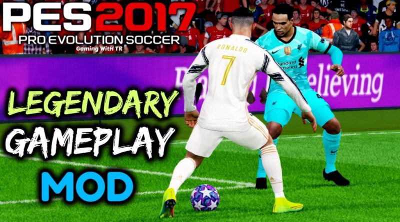 PES 2017 | NEW LEGENDARY GAMEPLAY MOD LIKE PES 2020 | DOWNLOAD & INSTALL