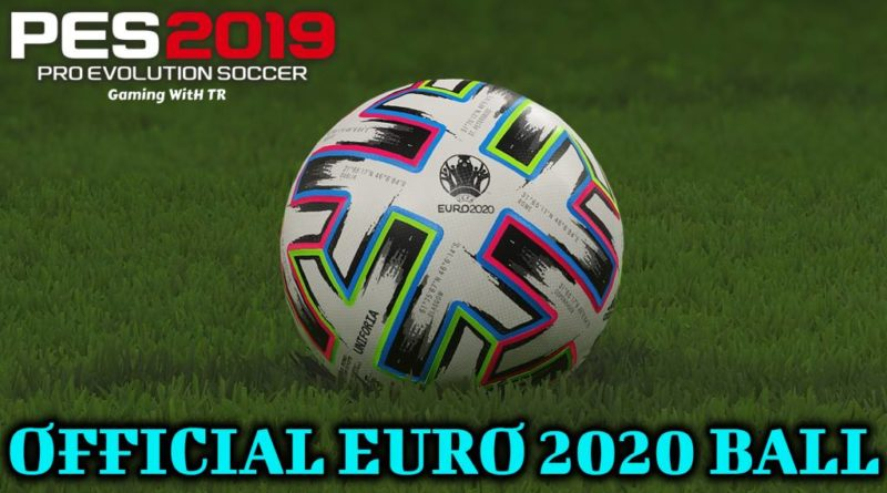 PES 2019 | OFFICIAL EURO 2020 BALL | DOWNLOAD & INSTALL
