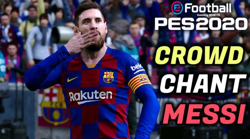 PES 2020 | CROWD CHANT MESSI, MESSI, MESSI | DOWNLOAD & INSTALL