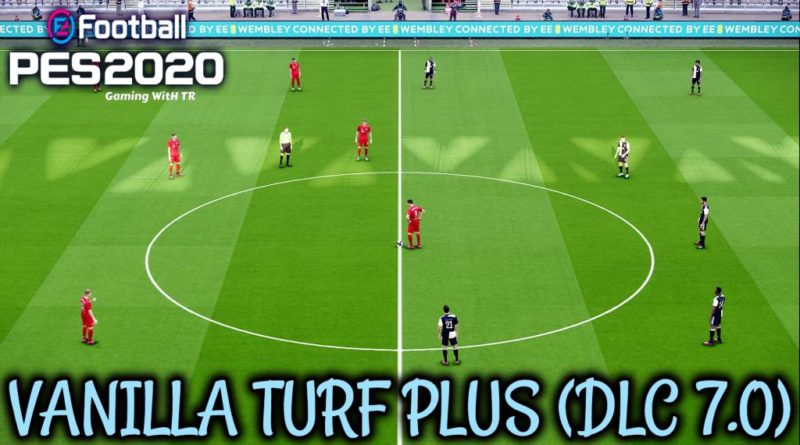PES 2020 | VANILLA TURF PLUS V1.3.2 | COMPATIBLE WITH DLC 7.0 | DOWNLOAD & INSTALL