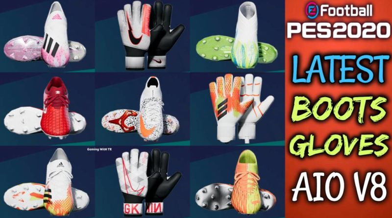 PES 2020   LATEST BOOTS & GLOVES 2020   ALL IN ONE V8   DOWNLOAD & INSTALL