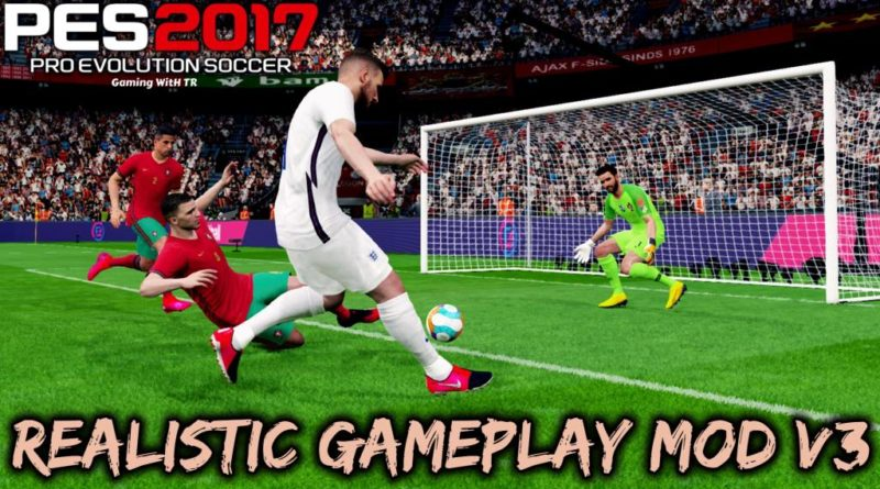 PES 2017 | REALISTIC GAMEPLAY MOD V3 | DOWNLOAD & INSTALL