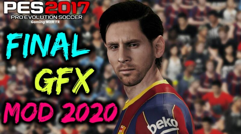 PES 2017 | FINAL GFX MOD 2020 | VERSION 5 | DOWNLOAD & INSTALL