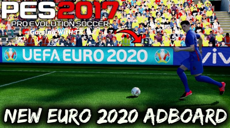 PES 2017 | NEW EURO 2020 ADBOARD | DOWNLOAD & INSTALL