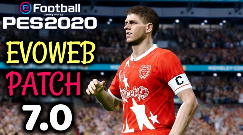 PES 2020   EVOWEB PATCH 7.0   ALL IN ONE   DOWNLOAD & INSTALL