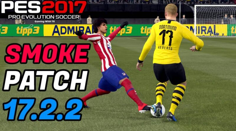 PES 2017 | OFFICIAL SMOKE PATCH 17.2.2 | FULL INSTALLATION & PREVIEW