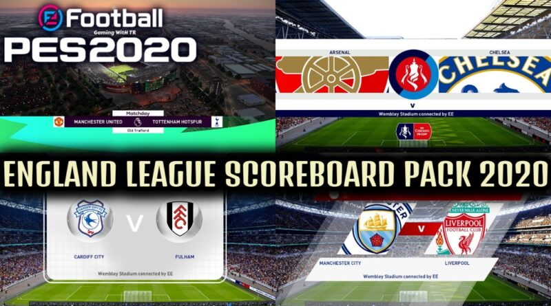 PES 2020   ENGLAND LEAGUE SCOREBOARD PACK 2020   DOWNLOAD & INSTALL