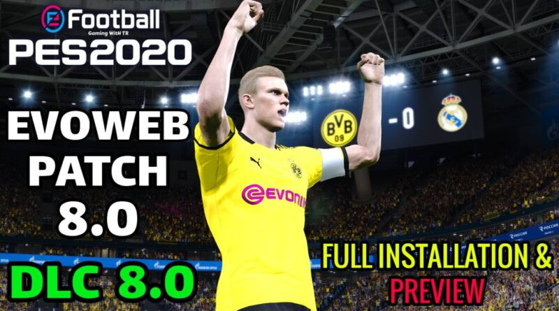 PES 2020 | EVOWEB PATCH 8.0 | DLC 8.0 | ALL IN ONE | FULL INSTALLATION & PREVIEW