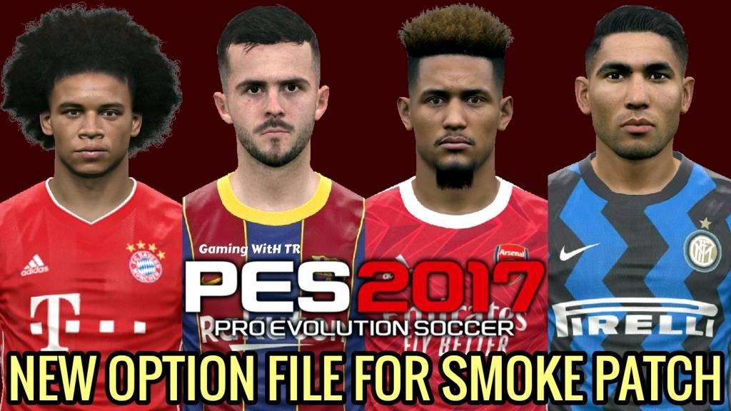 Pes 2017 New Option File Smoke Patch Gaming With Tr